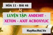 Andehit, Xeton, Axit cacboxylic: Bài tập luyện tập tính chất hóa học và cách nhận biết - Hóa 11 bài 46